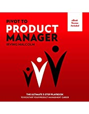Pivot to Product Manager: The Ultimate 3-Step Playbook to Kickstart Your Product Management Career