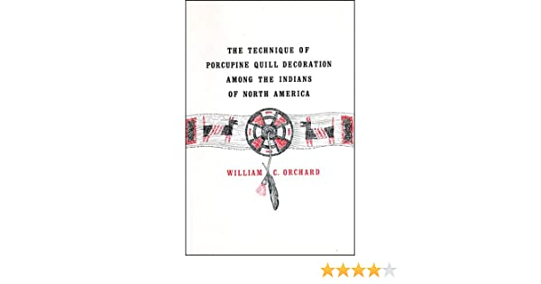 Technique of Porcupine-Quill Decoration Among the North American Indians Paperback – June 1, 1982