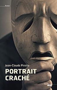 Portrait craché par Jean-Claude Pirotte