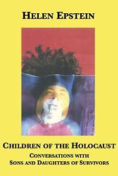 Children of the Holocaust by [Epstein, Helen]