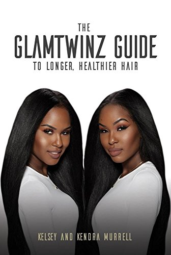 Search : The GlamTwinz Guide to Longer, Healthier Hair
