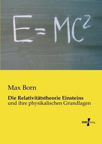 Die Relativitaetstheorie Einsteins: und ihre physikalischen Grundlagen