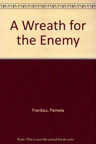 A Wreath For The Enemy by Pamela Frankau