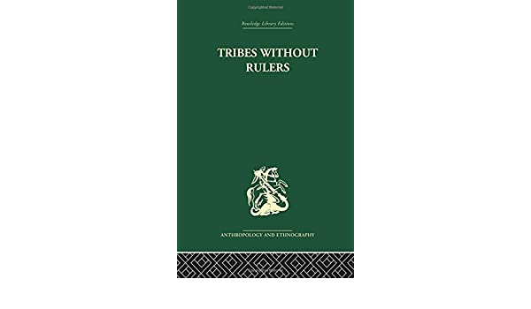 Tribes without Rulers: Studies in African Segmentary Systems