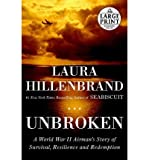 [ [ [ Unbroken: A World War II Story of Survival, Resilience, and Redemption[ UNBROKEN: A WORLD WAR II STORY OF SURVIVAL, RESILIENCE, AND REDEMPTION ] By Hillenbrand, Laura ( Author )Nov-16-2010 Paperback