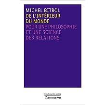 De l'intérieur du monde: Pour une philosophie et une science des relations (La bibliothèque des savoirs)
