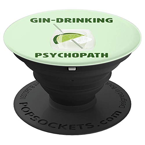 - Gin Drinking Psychopath pale green for gin and tonic lovers - PopSockets Grip and Stand for Phones and Tablets