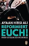 Reformiert euch!: Warum der Islam