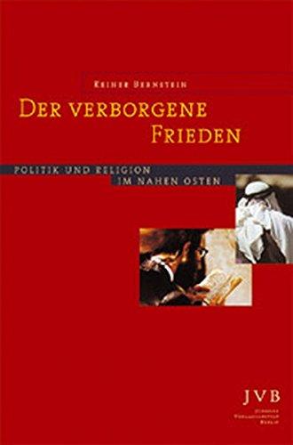 Der verborgene Frieden: Politik und Religion im Nahen Osten (Sifria. Wissenschaftliche Bibliothek)