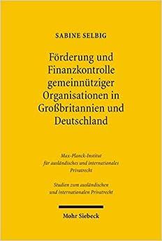 Book Forderung Und Finanzkontrolle Gemeinnutziger Organisationen in Grossbritannien Und Deutschland: Rechtsformen, Steuerliche Forderung Und ... Internationalen Privatrecht) (German Edition)