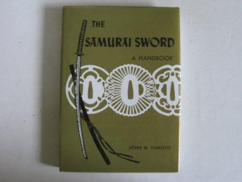 The Samurai Sword A Handbook - Illustrated