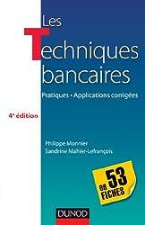 Les techniques bancaires - 4e éd - en 53 fiches
