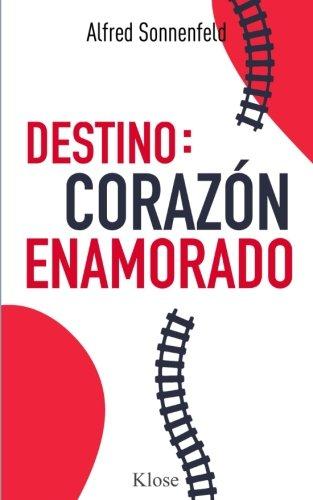 Destino: Corazon Enamorado (Spanish Edition) [Alfred Sonnenfeld] (Tapa Blanda)