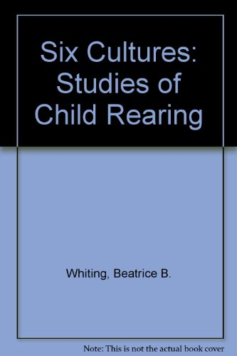 Six Cultures: Studies of Child Rearing