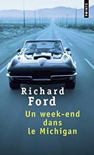Un week-end dans le Michigan : roman, Ford, Richard