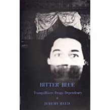 Bitter Blue: Tranquillisers, Drugs, Dependency