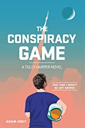 The Conspiracy Game: A Tully Harper Novel: A Tully Harper Novel (The Tully Harper Series Book 1)