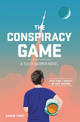 The Conspiracy Game: A Tully Harper Novel: A Tully Harper Novel (The Tully Harper Series Book 1) by [Holt, Adam]