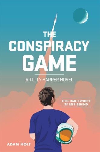 The Conspiracy Game: A Tully Harper Novel: A Tully Harper Novel (The Tully Harper Series Book 1) by [Holt, Adam]