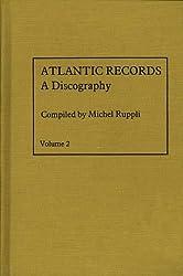 Atlantic Records: A Discography: 1966 to 1970 v. 2 (Atlantic Records)