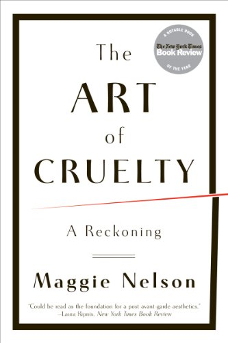 """The Art of Cruelty - A Reckoning"" av Maggie Nelson"