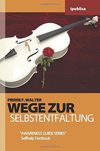 Wege zur Selbstentfaltung: Handbuch zur Lebensberatung