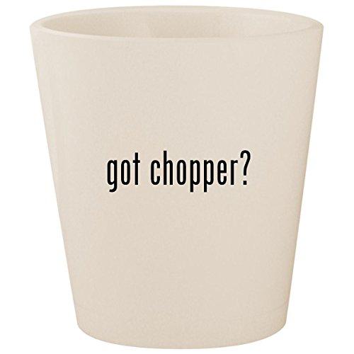 got chopper? - White Ceramic 1.5oz Shot Glass