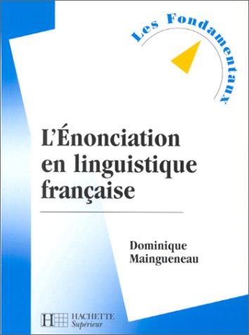 L'Enonciation En Linguistique Francaise (French Edition)