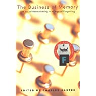 The Business of Memory: The Art of Remembering in an Age of Forgetting (Graywolf Forum Three)