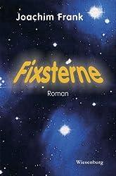 Fixsterne: Roman