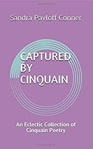 CAPTURED BY CINQUAIN: An Eclectic Collection of Cinquain Poetry