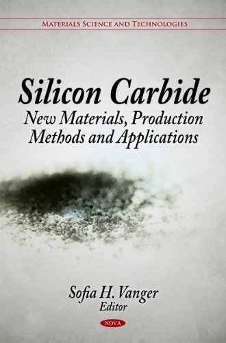 Silicon Carbide: New Materials, Production Methods, and Applications (Material Science and (Silicon Carbide Guide)