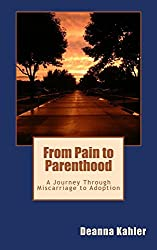 From Pain to Parenthood: A Journey Through Miscarriage to Adoption