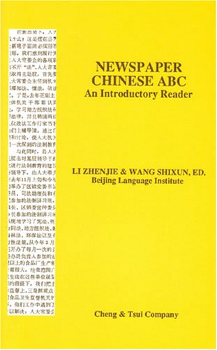 Newspaper Chinese ABC: An Introductory Reader (C & T Asian language series)