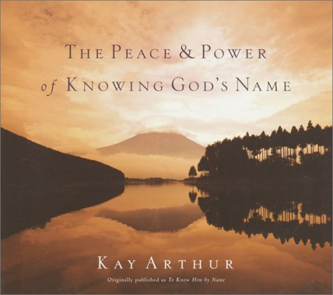 Read Online The Peace and Power of Knowing God's Name ebook