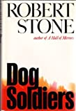 Dog Soldiers, Robert Stone, 0395184819