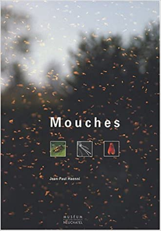 Livre gratuits en ligne Mouches : Histoire naturelle des insectes diptères et leurs relations avec l'homme pdf ebook