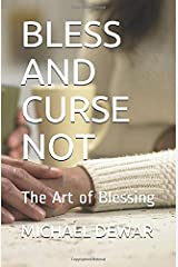 BLESS AND CURSE NOT: The Art of Blessing Paperback