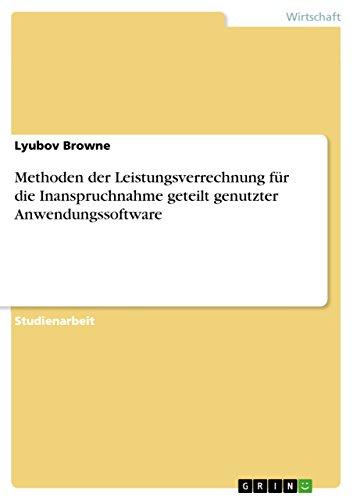 Methoden der Leistungsverrechnung für die Inanspruchnahme geteilt genutzter Anwendungssoftware (German Edition) Pdf