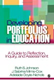 Developing Portfolios in Education: A Guide to Reflection, Inquiry, and Assessment, Ruth S. Johnson, J. (Joan) Sabrina Mims-Cox, Adelaide R. Doyle-Nichols, 1412913896