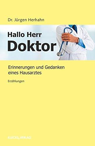 Hallo Herr Doktor: Erinnerungen und Gedanken eines Hausarztes