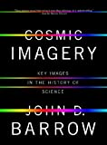 Cosmic Imagery, John Barrow and John D. Barrow, 0393337995