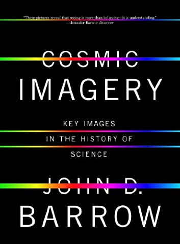 Cosmic Imagery: Key Images in the History of Science (John Barrow Norton)