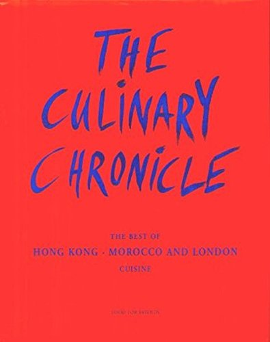The Culinary Chronicle, Bd.1: The Best of Hong Kong, Marocco und London, englisch und deutsch