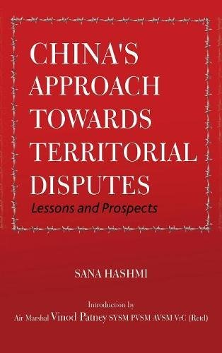 China's Approach towards Territorial Disputes: Lessons and Prospects (First) by K W Publishers Pvt Ltd