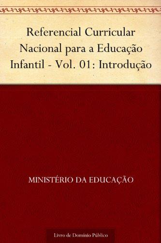 Referencial Curricular Nacional para a Educação Infantil - Vol. 01: Introdução