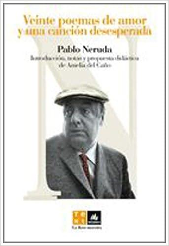 Veinte poemas de amor y una canción desesperada La llave maestra: Amazon.es: Pablo Neruda, Amelia del Caño: Libros