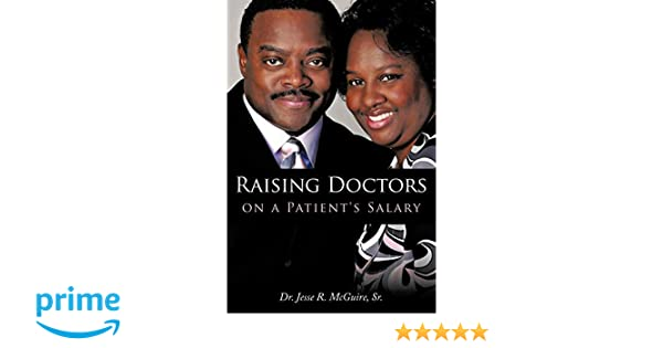 Raising Doctors on a Patients Salary