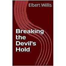 Breaking the Devil's Hold