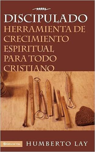 Discipulado: Herramienta de crecimiento espiritual para todo cristiano: Amazon.es: Humberto Lay: Libros